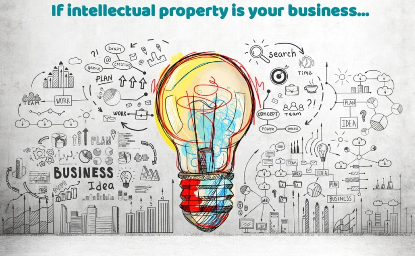 If Your Business Depends on Intellectual Property